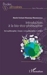 Introduction à la bio-éco-philosophie
