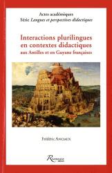 Interactions plurilingues en contextes didactiques aux Antilles et en Guyane françaises