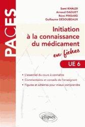 Initiation à la connaissance du médicament en fiches UE 6