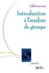 Introduction à l'analyse de groupe. Rencontre psychanalytique de l'individuel et du social