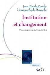 Institution et changement. Processus psychique et organisation