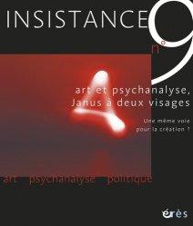 Insistance N° 9 : Art et psychanalyse, Janus à deux visages. Une même voie pour la création