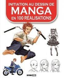 Initiation au dessin de manga en 100 réalisations