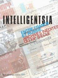 Intelligentsia. Entre France et Russie (archives inédites du XXe siècle)