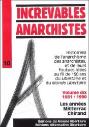 Increvables anarchistes. Tome 10, 1981-1990 : Les années Mitterac Chirand
