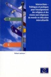 Intersections - Politiques et pratiques pour l'enseignement des religions et des visions non reigieuses du monde en éducation interculturelle