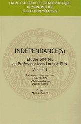 Indépendance(s). Etudes offertes au Professeur Jean-Louis Autin, 2 volumes