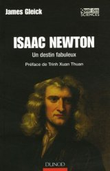 Isaac Newton Un destin fabuleux