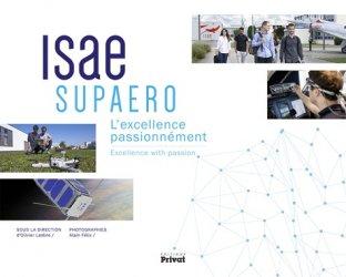 Isea Supaero. L'excellence passionnément, Edition bilingue français-anglais