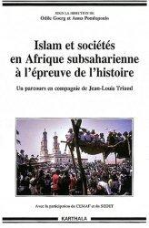 Islam et sociétés en Afrique subsaharienne à l'épreuve de l'histoire