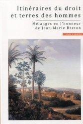 Itinéraires du droit et terres des hommes. Mélanges en l'honneur de Jean-Marie Breton