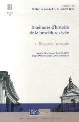 Itinéraires d'histoire de la procédure civile. Tome 1, Regards français