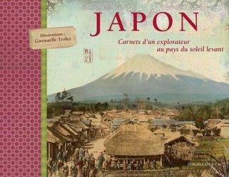 Japon. Carnets d'un explorateur au pays du soleil levant
