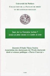 Jean de La Fontaine juriste ? Lecture de fables choisies à la lumière du droit