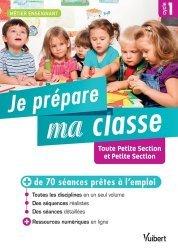 Je prépare ma classe de Toute Petite Section et Petite Section Cycle 1