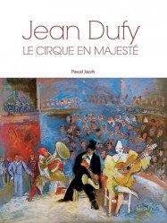 Jean Dufy. Le cirque en majesté, Edition bilingue français-anglais