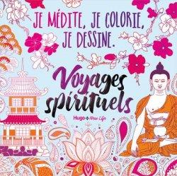 Je medite, je dessine et je colorie - voyages spirituels