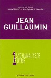 Jean Guillaumin. Entre rêve, moi et réalité