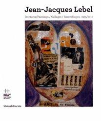 Jean-Jacques Lebel. Peintures / Collages / Assemblages, 1955/2012, Edition bilingue français-anglais