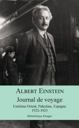 Journal de voyage. Extrême-Orient, Palestine, Espagne, 1922-1923