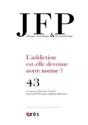 Journal Français de Psychiatrie N° 43 : L'addiction est-elle devenue notre norme