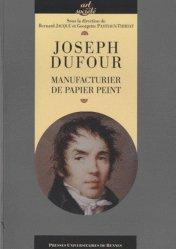 Joseph Dufour. Manufacturier du papier peint