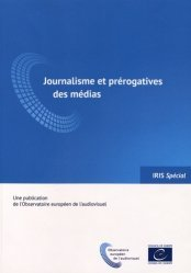Journalisme et prérogatives des médias