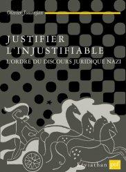 Justifier l'injustifiable. L'ordre du discours juridique nazi