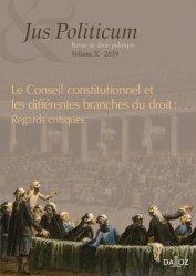 Jus Politicum N° 10, 2019 : La jurisprudence du Conseil constitutionnel et les différentes branches du droit : regards critiques