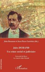 Jules Durand. Un crime social et judiciaire