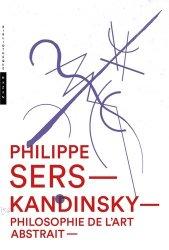 Kandinsky, philosophie de l'art abstrait. Peinture, poésie, scénographie