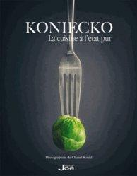 Koniecko. La cuisine à l'état pur