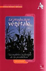 La production végétale Volume 2