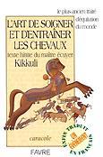 L'art de soigner et d'entraîner les chevaux Texte hittite du maître écuyer Kikkuli