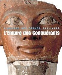 L'Empire des Conquérants. L'Egypte au Nouvel Empire (1560-1070 avant Jésus-Christ)