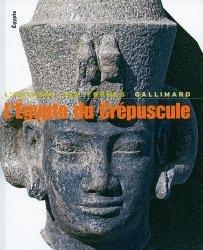 L'Egypte du crépuscule. De Tanis à Méroé : 1070 av JC - 4e s après JC
