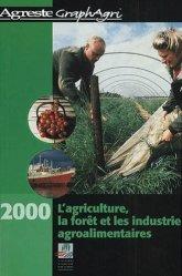 L'agriculture, la forêt et les industries agroalimentaires.