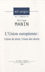 L'union européenne. Union de droit, union des droits. Mélange en l'honneur de Philippe Manin