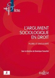 L'argument sociologique en droit. Pluriel et singularité