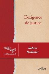 L'exigence de justice. Mélanges en l'honneur de Robert Badinter