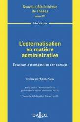 L'externalisation en matière administrative. Essai sur la transposition d?un concept