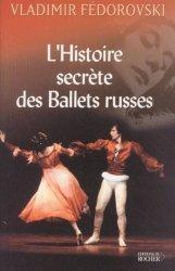 L'histoire secrète des Ballets russes.