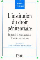 L'institution du droit pénitentiaire. Enjeux de la reconnaissance de droit aux détenus