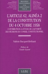 L'article 62, alinéa 2 de la Constitution du 4 octobre 1958. Contribution à l'étude de l'autorité des décisions du Conseil constitutionnel
