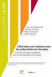 L'Etat dans ses relations avec les collectivités territoriales. Journée d'études juridiques sur la centralisation française