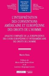 L'interprétation des conventions américaine et européenne des droits de l'homme. Analyse comparée de la jurisprudence des cours européenne et interaméricaine des droits de l'homme