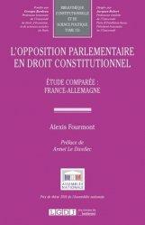 L'opposition parlementaire en droit constitutionnel. Etude comparée : France-Allemagne