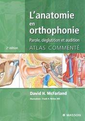 L'anatomie en orthophonie Parole, déglutition et audition