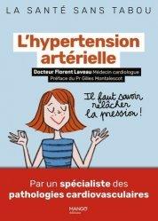 L'hypertension artérielle. Mieux la comprendre, mieux la vivre