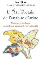 L'art tibétain de l'analyse d'urine. Concepts et méthodes en médecine tibétaine et conventionnelle